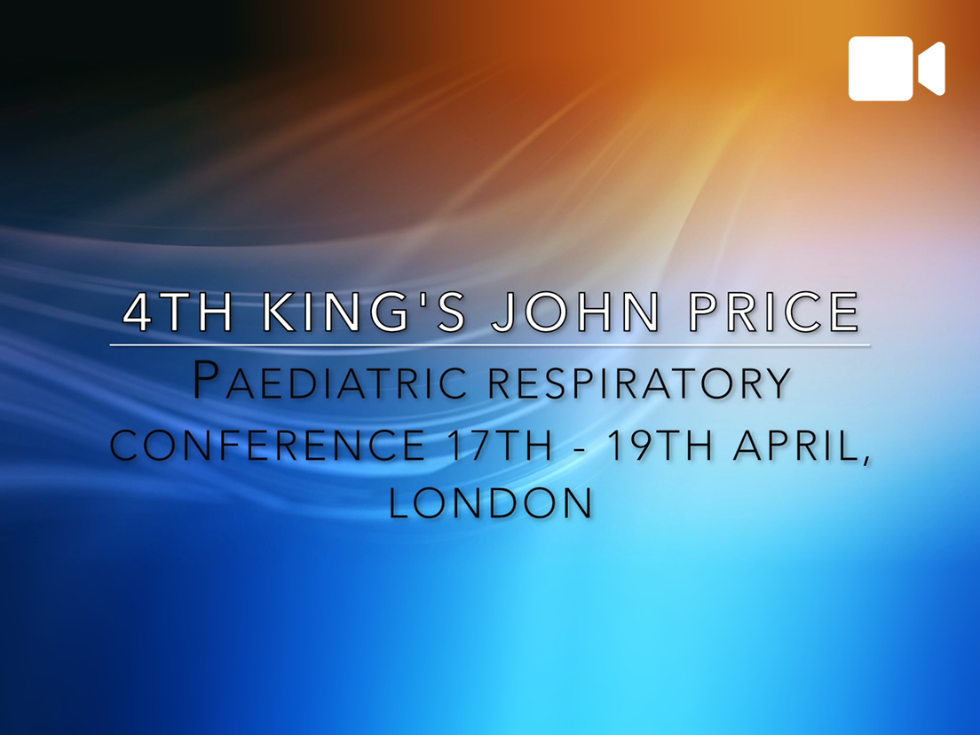 4th King's John Price Paediatric Respiratory Conference Introduction
