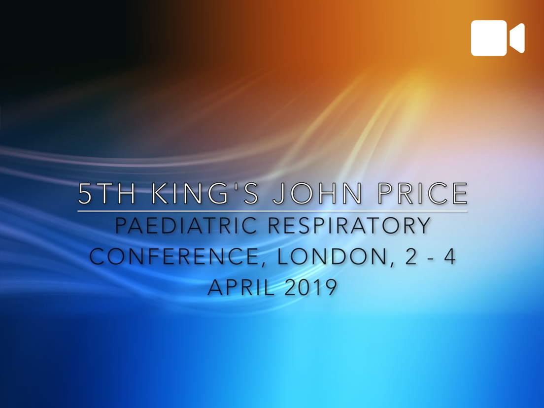 5th King's John Price Paediatric Respiratory Conference Introduction
