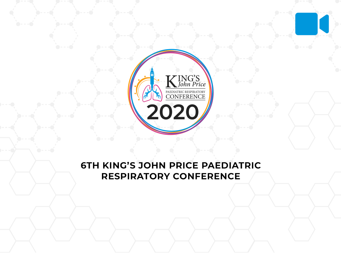 6th King's John Price Paediatric Conference Introduction